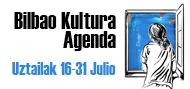 Bilbao Kultura Agenda Uztailak 1-15 julio