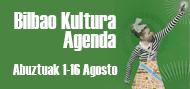 Bilbao Kultura Agenda Abustuak 1-16 julio