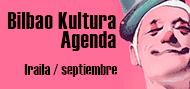 Bilbao Kultura Agenda Irailak 22-27 Sept.