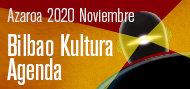 Bilbao Kultura Agenda Azaroa Noviembre 2020