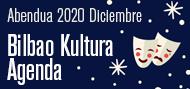 Bilbao Kultura Agenda Abendua Diciembre 2020