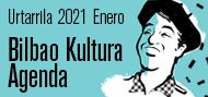 Bilbao Kultura Agenda Urtarrila Enero 2020