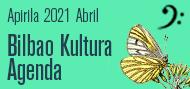 Bilbao Kultura Agenda Apirila