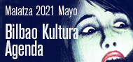 Bilbao Kultura Agenda Mayo
