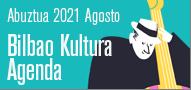 Bilbao Kultura Agenda Abuztua 2021